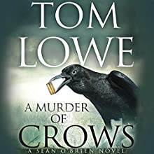 A Murder of Crows Audiobook by Tom Lowe Narrated by Michael David Axtell