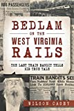 Bedlam On the West Virginia Rails by Wilson Casey Product Image