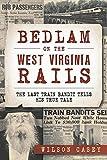 Bedlam on the West Virginia Rails: