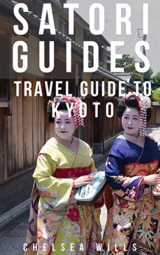 Travel Guide Kyoto : Satori Guide: Kyoto Guidebook (Delicious Japan 1) (Ryoanji Temple Kyoto Japan)