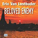 Beloved Enemy Audiobook by Eric Van Lustbader Narrated by Jeff Harding