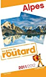 Guide du routard. Alpes. 2010-2011 par Guide du Routard