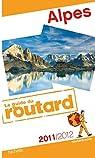 Guide du Routard. Alpes. 2010-2011 par Guide du Routard