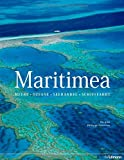 Maritimea: Meere - Ozeane - Seehandel - Schifffahrt