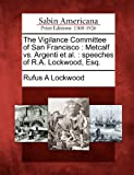 The Vigilance Committee of San Francisco, Rufus A. Lockwood, 1275700314