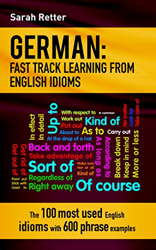 German Idioms Fast Track Learning For English Speakers The 100