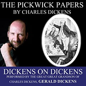 The Pickwick Papers: Dickens on Dickens Audiobook
