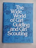 Wide World of Girl Guiding and Girl Scouting, Girl Scouts of the U. S. A. Staff, 0884411435