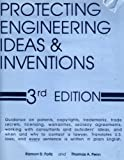 Protecting Engineering Ideas and Inventions, Thomas A. Penn, 0944606040