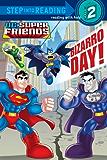 Bizarro Day! (DC Super Friends) (Step into Reading)