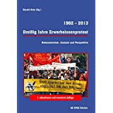 1982-2013 Dreißig Jahre Erwebslosenprotest: Dokumentation, Analyse und Perspektive (German Edition)