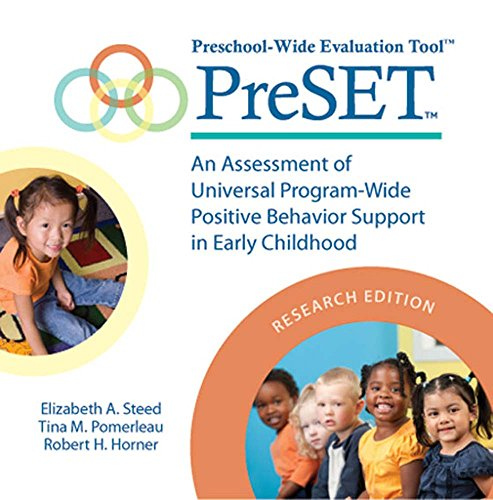 Preschool-Wide Evaluation Tool™ (PreSET™), Research Edition: An Assessment of Universal Program-Wide Postitive Behavior Support in Early Childhood