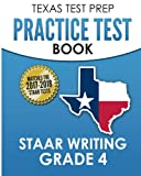 TEXAS TEST PREP Practice Test Book STAAR Writing Grade 4: Covers Composition, Revision, and Editing