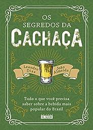 Os segredos da cachaça: Tudo o que você precisa saber sobre a bebida mais popular do Brasil