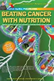 Beating Cancer with Nutrition: Optimal Nutrition Can Improve Outcome inMedically-Treated Cancer Patients.