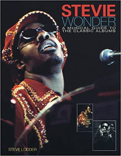 A Musical Guide to the Classic Albums Stevie Wonder