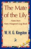 The Mate of the Lily, W. H. G. Kingston, 1421847752