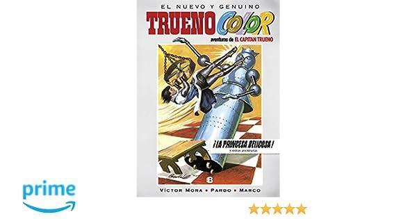 La princesa belicosa! Y otras aventuras de El Capitán Trueno Trueno ...