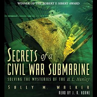 Amazon.com: Secrets of a Civil War Submarine: Solving the ...