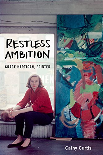Pdf eBooks Restless Ambition: Grace Hartigan, Painter