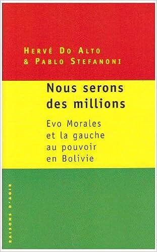 En ligne téléchargement Nous serons des millions : Evo Morales et la gauche au pouvoir en Bolivie pdf, epub ebook