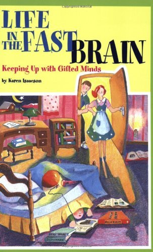 LIFE IN THE FAST BRAIN: Keeping Up With Gifted Minds by Karen L. J. Isaacson (2007-11-01)
