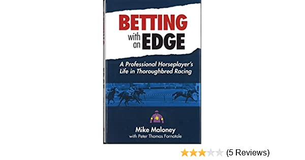 Betting with an Edge: Mike Maloney: 9781932910216: Amazon