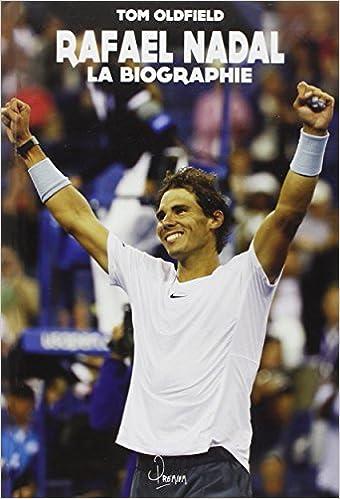 En savoir plus cette biographie de Rafael Nadal