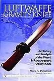 LUFTWAFFE GRAVITY KNIFE (Schiffer Military History Book)