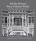 All the Houses Were Painted White: Historic Homes