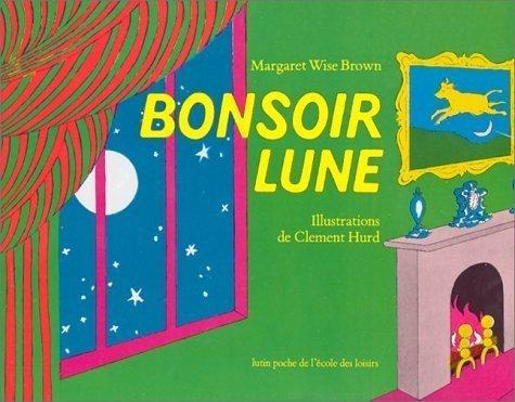 Bonsoir Lune by Margaret Wise Brown (Jan 1 1981)