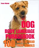 Dog Body Language Phrasebook, Trevor Warner, 1592237096