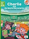 Charlie and the Sports Day surprise (Col. Hello Kids Readers) par Robert