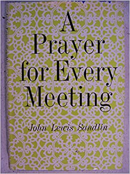 A prayer for every meeting: John Lewis Sandlin: Amazon com