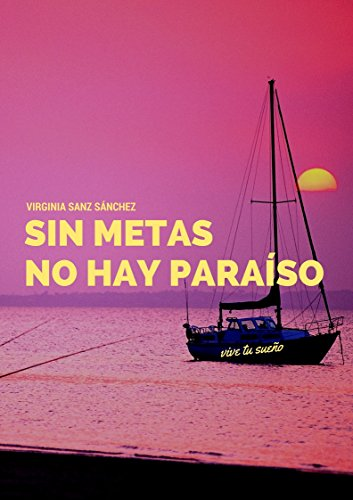Sin Metas no hay Paraíso (Spanish Edition)