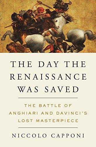 The Battle Of Anghiari Da Vinci - The Day the Renaissance Was Saved: The Battle of Anghiari and da Vinci's Lost Masterpiece