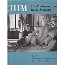 Chim: The Photographs of David Seymour by Seymour, David, Bondi, Inge (1996) Hardcover