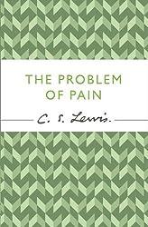 The Problem of Pain (C. S. Lewis Signature Classic) (C. Lewis Signature Classic)