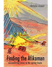 Finding The Afikoman: Encountering Jesus in the Spring Feasts