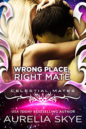 Wrong Place, Right Mate (Celestial Mates) by [Tunstall, Kit, Skye, Aurelia]
