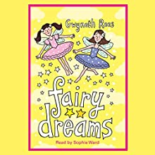 Fairy Dreams: A Magical Journey to Fairyland Audiobook by Gwyneth Rees Narrated by Sophie Ward