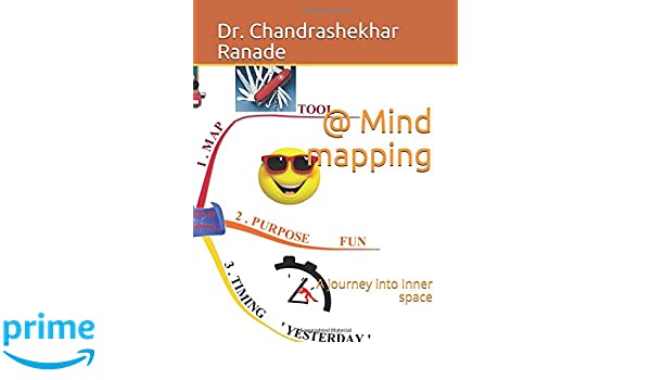 Mind mapping a journey into inner space dr chandrashekhar ranade mind mapping a journey into inner space dr chandrashekhar ranade 9781549866876 amazon books fandeluxe Image collections