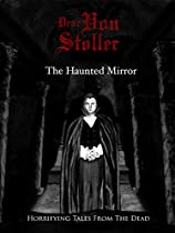 THE HAUNTED MIRROR  DIRECTED