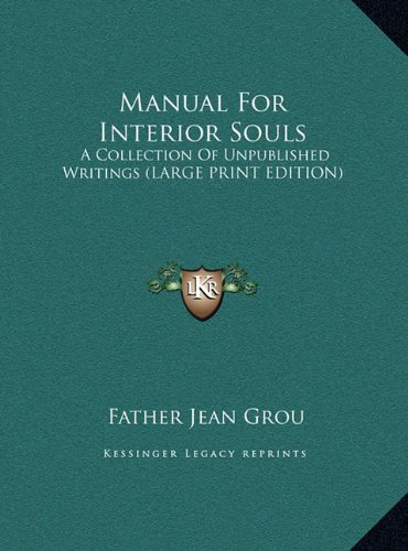 Manual For Interior Souls: A Collection Of Unpublished Writings (LARGE PRINT EDITION) ebook