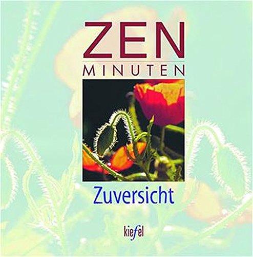 ZEN Minuten Zuversicht: (Ed. Kiefel)
