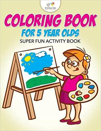 Coloring Book For 5 Year Olds Super Fun Activity Book Kreative Kids