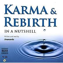 In A Nutshell: Karma & Rebirth