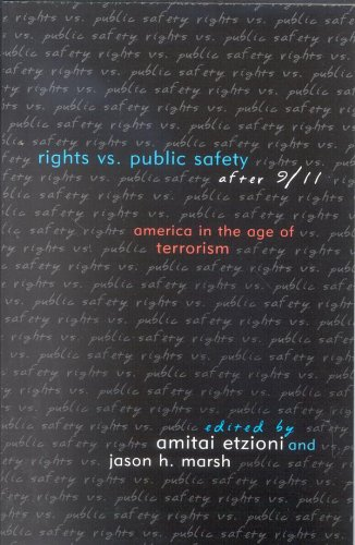 Rights vs. Public Safety after 9/11: America in the Age of Terrorism (Rights & (Michael Vs Jason)