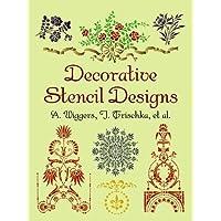Decorative Stencil Designs: A. Wiggers, J. Trischka, Et Al