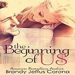 The Beginning of Us | Brandy Jeffus Corona